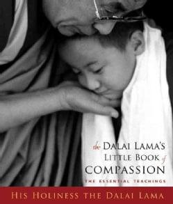 The Dalai Lama's Little Book of Compassion: The Essential Teachings His Holiness the Dalai Lama (Hardcover)