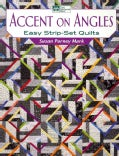 Accent on Angles: Easy Strip-Set Quilts (Paperback)
