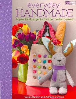 Everyday Handmade: 24 Practical Projects for the Modern Sewist (Paperback)