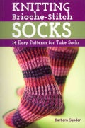 Knitting Brioche-Stitch Socks: 14 Easy Patterns for Tube Socks (Paperback)