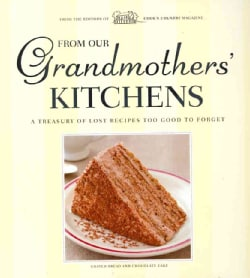 From Our Grandmothers' Kitchens: A Treasury of Lost Recipes Too Good to Forget (Spiral bound)
