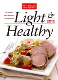 Light & Healthy 2012: The Year's Best Recipes Lightened Up (Hardcover)