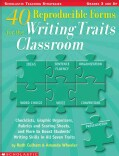 40 Reproducible Forms for the Writing Traits Classroom: Checklists, Graphic Organizers, Rubrics and Scoring Sheet... (Paperback)