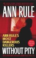 Without Pity: Ann Rule's Most Dangerous Killers (Paperback)