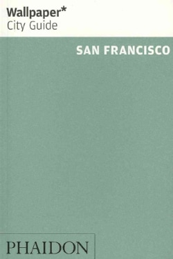 Wallpaper City Guide 2012 San Francisco: The City at a Glance (Paperback)