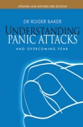Understanding Panic Attacks and Overcoming Fear (Paperback)