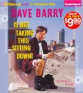 Dave Barry Is Not Taking This Sitting Down (CD-Audio)