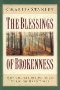 The Blessings of Brokenness: Why God Allows Us to Go Through Hard Times (Hardcover)