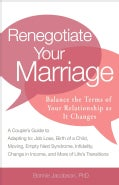 Renegotiate Your Marriage: Balance the Terms of Your Relationship As It Changes (Paperback)