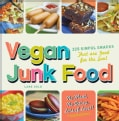 Vegan Junk Food: 225 Sinful Snacks That Are Good for the Soul (Paperback)