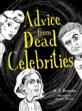 Advice from Dead Celebrities (Paperback)