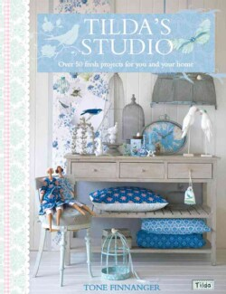 Tilda's Studio: Over 50 Fresh Projects for You, Your Home and Loved Ones (Paperback)