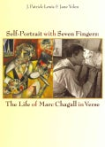 Self-Portrait with Seven Fingers: The Life of Marc Chagall in Verse (Hardcover)