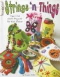 Strings 'n Things: Fun & Cool Craft Projects for Kids & Teens (Paperback)