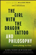 The Girl with the Dragon Tattoo and Philosophy: Everything Is Fire (Paperback)