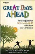 Great Days Ahead: Parenting Children Who Have ADHD With Hope and Confidence (Paperback)