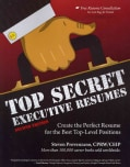 Top Secret Executive Resumes: Create the Perfect Resume for the Best Top-Level Positions (Paperback)