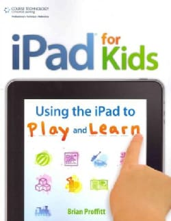 Ipad for Kids: Using the iPad to Play and Learn (Paperback)