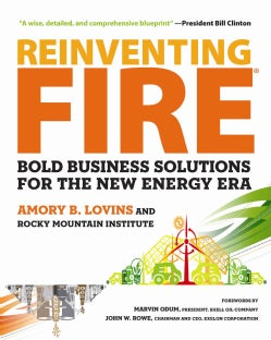 Reinventing Fire: Bold Business Solutions for the New Energy Era (Hardcover)