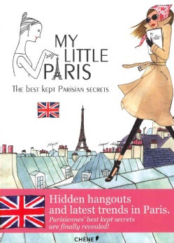 My Little Paris: The Best Kept Parisian Secrets (Paperback)