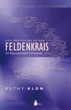 Guia practica del metodo Feldenkrais / Mindful Spontaneity: La espontaneidad consciente / Lessons in the Feldenkr... (Paperback)