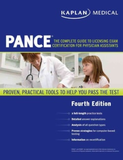 PANCE: The Complete Guide to Liscensing Exam Certification for Physician Assistants (Paperback)