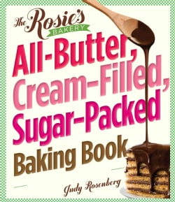 The Rosie's Bakery All-Butter, Cream-Filled, Sugar-Packed Baking Book (Paperback)