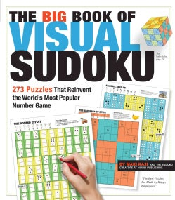 The Big Book of Visual Sudoku: 273 Puzzles That Reinvent the World's Most Popular Number Game (Paperback)