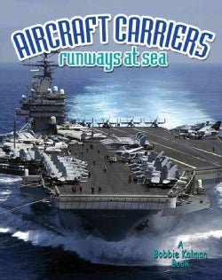 Aircraft Carriers: Runways at Sea (Hardcover)