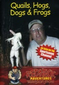 Redneck Adventures: Quails, Hogs, Dogs & Frogs (DVD)