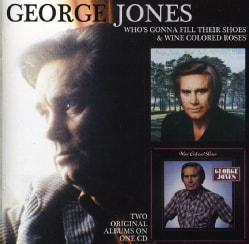 George Jones - Who's Gonna Fill Their Shoes/Wine Colored Roses