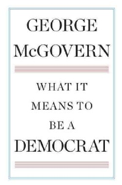 What It Means to Be a Democrat (Hardcover)