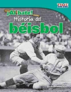 Al bate! Historia del beisbol / At Bat! Baseball History (Paperback)