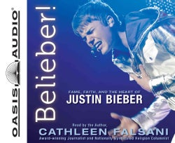 Belieber!: Fame, Faith, and the Heart of Justin Bieber (CD-Audio)