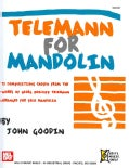 Telemann for Mandolin: 72 Compositions Chosen from the Works of Georg Philipp Telemann, Arranged for Solo Mandolin (Paperback)