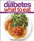 Diabetic Living Diabetes: What to Eat (Spiral bound)