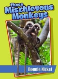 Those Mischievous Monkeys (Paperback)