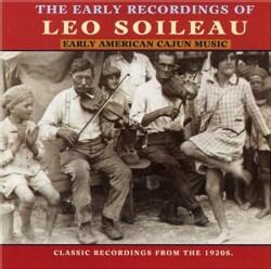 Leo Soileau - Early American Cajun Music