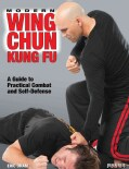 Modern Wing Chun Kung Fu: A Practical Guide to Combat and Self-Defense (Paperback)