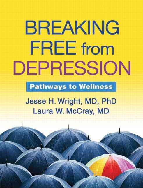 Breaking Free from Depression: Pathways to Wellness (Paperback)