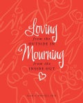 Loving from the Outside In Mourning from the Inside Out (Hardcover)