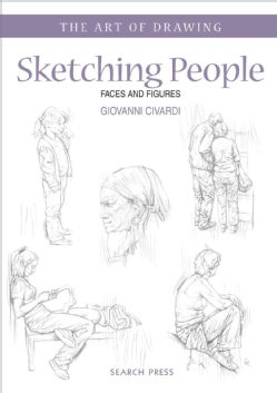 Sketching People: Faces and Figures (Paperback)