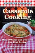 Casserole Cooking: Over 100 Easy and Delicious One-Dish Recipes (Paperback)