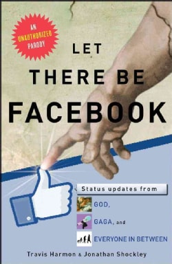 Let There Be Facebook: Status Updates from God, Gaga, and Everyone in Between (Paperback)