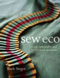 Sew Eco: Sewing Sustainable and Re-Used Materials (Paperback)
