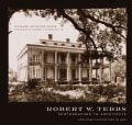 Robert W. Tebbs, Photographer to Architects: Louisiana Plantations in 1926 (Hardcover)