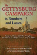 The Gettysburg Campaign in Numbers and Losses: Synopses, Orders of Battle, Strengths, Casualties, and Maps, June ... (Hardcover)