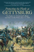 Protecting the Flank at Gettysburg: The Battles for Brinkerhoff's Ridge and East Cavalry Field, July 2-4, 1863 (Paperback)