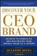 Discover Your Ceo Brand: Secrets to Embracing and Maximizing Your Unique Value As a Leader (Hardcover)