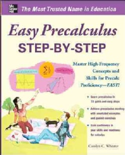 Easy PreCalculus Step-by-Step: Master High-frequency Concepts and Skills for Precalc Proficiency-fast! (Paperback)